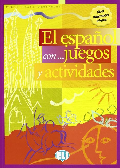El espanol con...juegos y actividades - Nivel Intermedio inferior