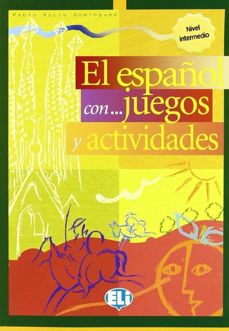 El espanol con...juegos y actividades - Nivel Intermedio