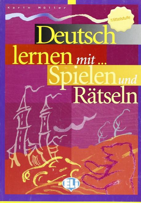 Deutsch lernen mit...Spielen und Ratseln - Mittelstufe