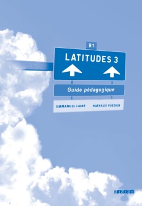 Latitudes 3 - Guide pedagogique