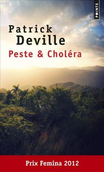 Peste & Cholera - Prix Femina 2012