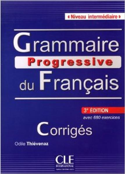 Grammaire progressive du francais -  Intermediaire 680 ex - 3eme edition - CORRIGES