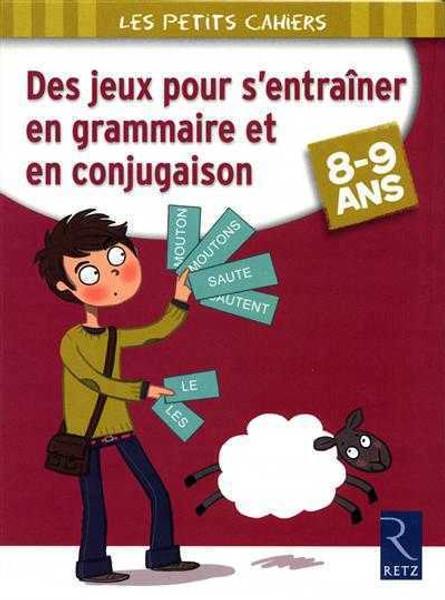 Des jeux pour s'entrainer en grammaire et en conjugaison 8- 9 ans