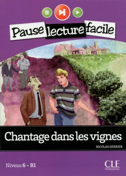 Chantage dans les vignes - Easy reader B1 with CD audio