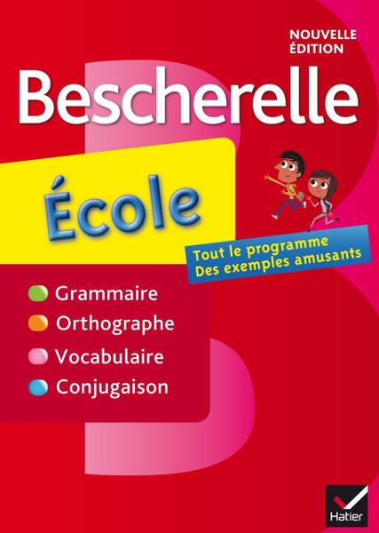 Bescherelle: Ecole (nouvelle edition)