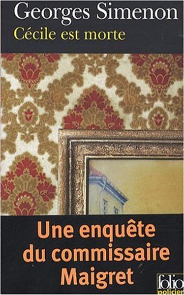 Cecile est morte (une enquete du commissaire Maigret)