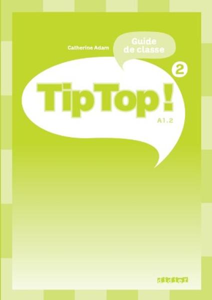 TipTop 2 Guide pedagogique A1.2