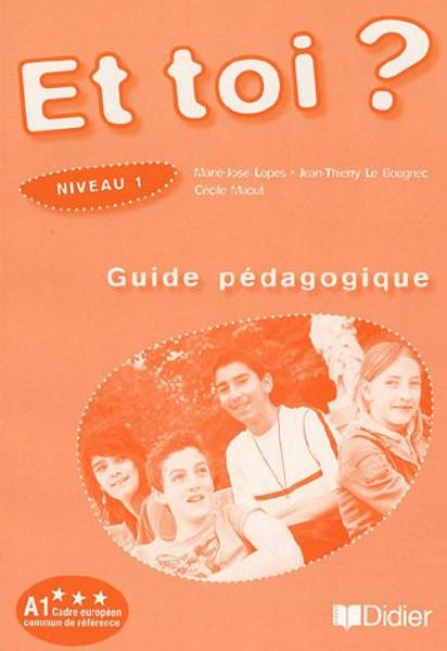 Et toi 1 - Guide pedagogique Level A1