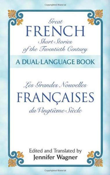 Great French stories of the twentieth Century - Les grandes nouvelles francaises du vingtieme Siecle