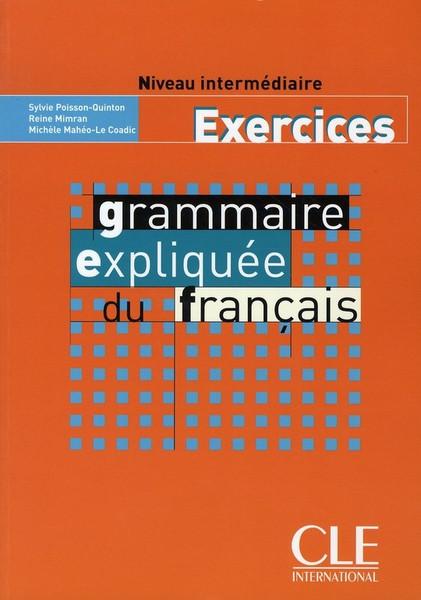 Grammaire expliquee du Francais - Niveau Intermediaire - Exercices