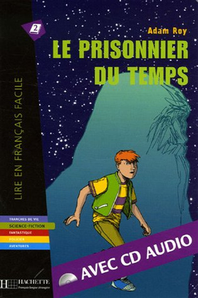 Le prisonnier du temps (with CD audio) - Adam Ray - Easy reader A2