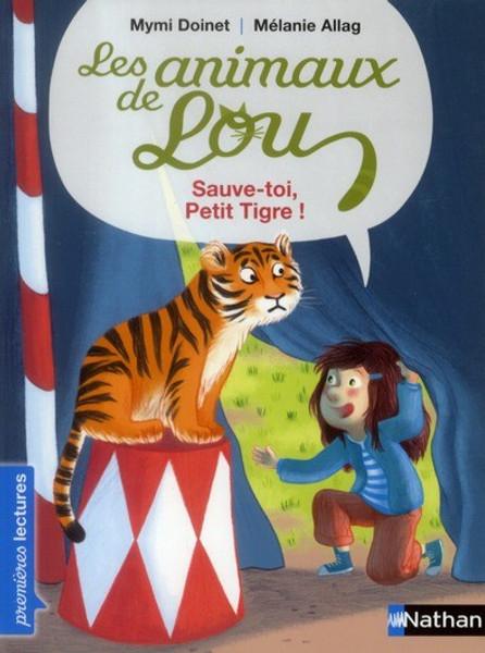 Animaux de Lou -  Sauve-toi, Petit Tigre!