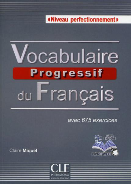 Vocabulaire progressif du francais -  Perfectionnement 675 exercices (with CD audio)