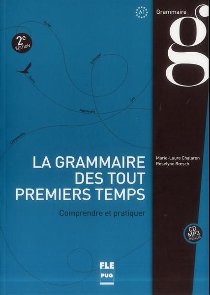 La grammaire des tout premiers temps A1 (with CD MP3)