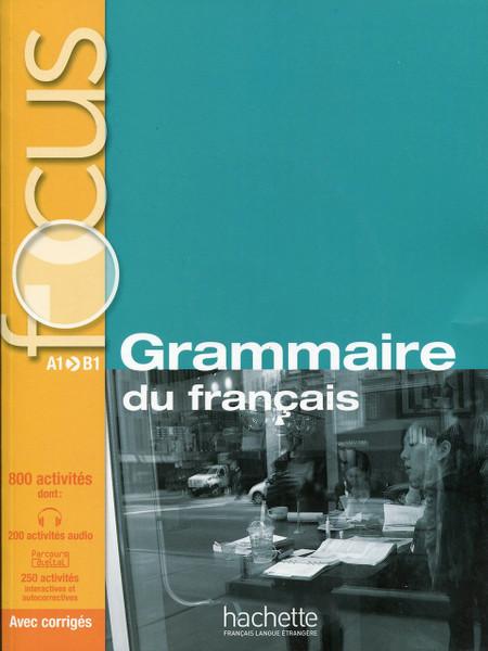 Grammaire du Francais A1-B1 800 activites with Corriges