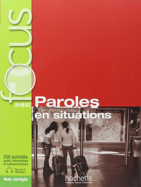 Paroles en situations A1-B2 250 activites with Corriges