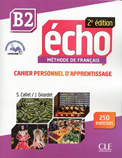 Echo Methode de Francais B2 Cahier personnel d'apprentissage - 2e edition