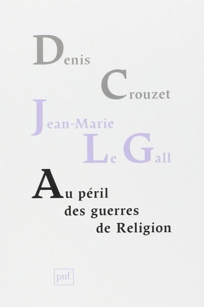 Au peril des guerres de religion