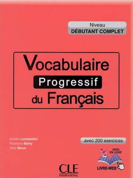 Vocabulaire progressif du francais -  Debutant complet 200 exercices (with CD)