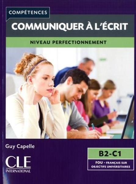 Competences: Communiquer a l'ecrit Niveau Perfectionnement (B2-C1)