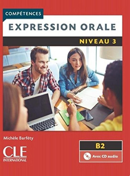 Competences: Expression orale Niveau 3 (B2) (With CD audio) - NEW EDITION 2015