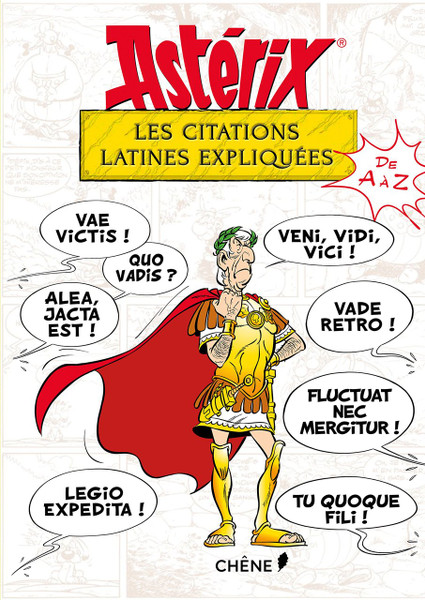 Asterix: Les citations latines expliquees de A a Z
