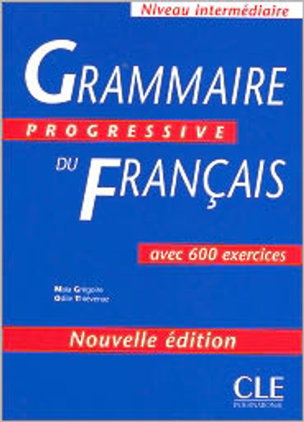 Grammaire progressive du francais -  Intermediaire 600 ex - OUT OF PRINT - REPACED BY ISBN 9782090381245