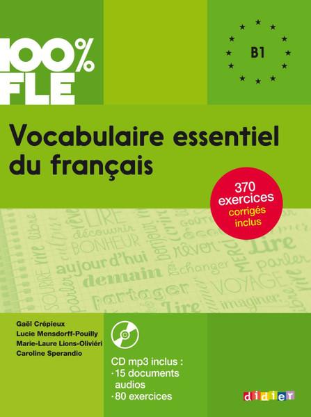 100% FLE Vocabulaire essentiel francais - B1 - Livre + CDmp3