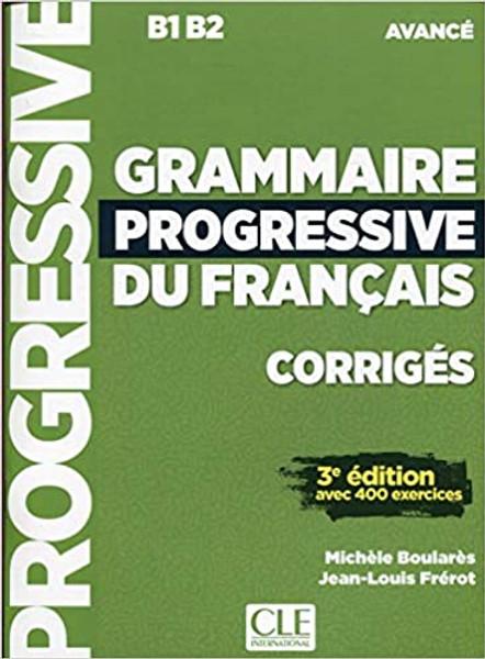 Grammaire progressive du francais -  Avance - CORRIGE - 3e edition