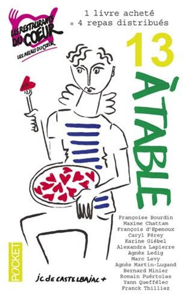 13 a table! (nouvelles) - Edition 2017 - OUT OF PRINT - 2018 is now available