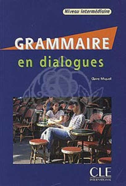 Grammaire en dialogues (with CD) Intermediaire (OP - replaced by isbn 9782090380620 )