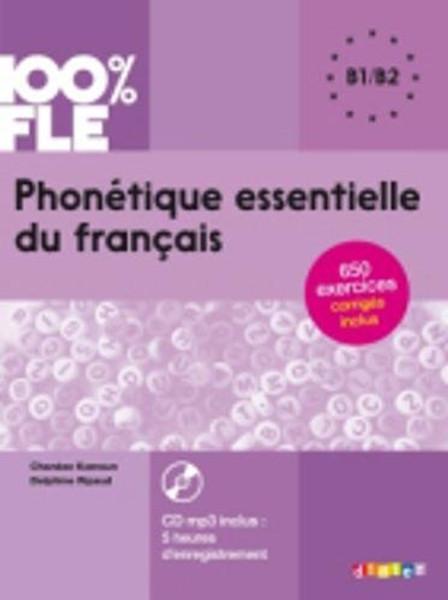 100% FLE Phonetique essentielle francais - B1 B2 - Livre + CDmp3