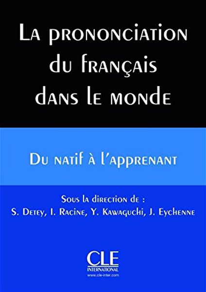 Prononciation du francais dans le monde - du natif a l'apprenant -