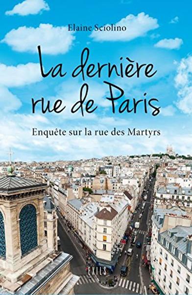 La derniere rue de Paris: Enque sur la rue des Martyrs