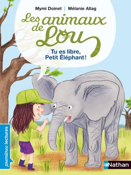 Animaux de Lou - Tu es libre, Petit elephant