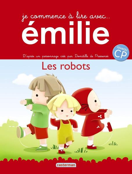 Je commence a lire avec Emilie T10: Les robots