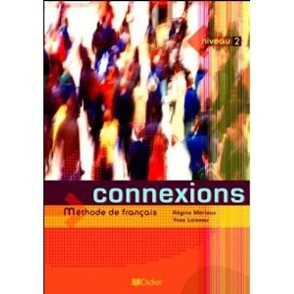 Connexions niveau 2 - Methode de francais