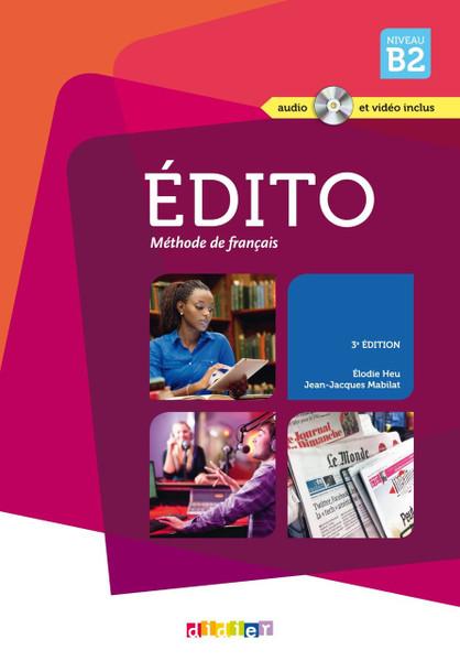 Edito B2 Methode de Francais 3eme edition (with CD mp3 and DVD)