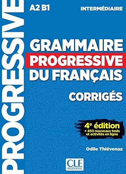 Grammaire progressive du francais -  Intermediaire 680 ex - 4eme edition - CORRIGES