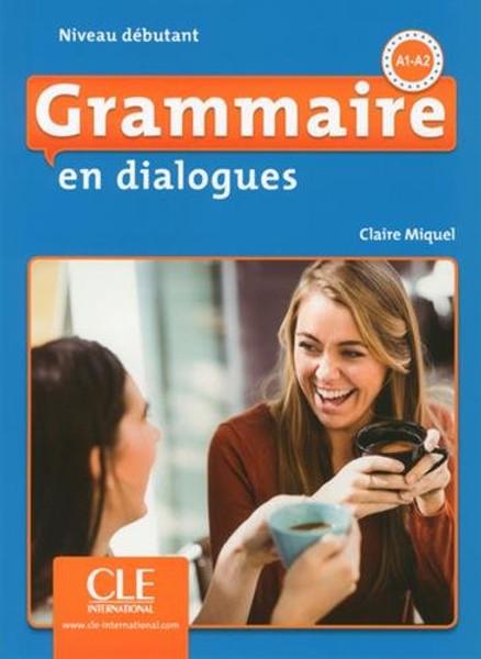 Grammaire en dialogues (with CDmp3) Debutant 2eme edition A1-A2