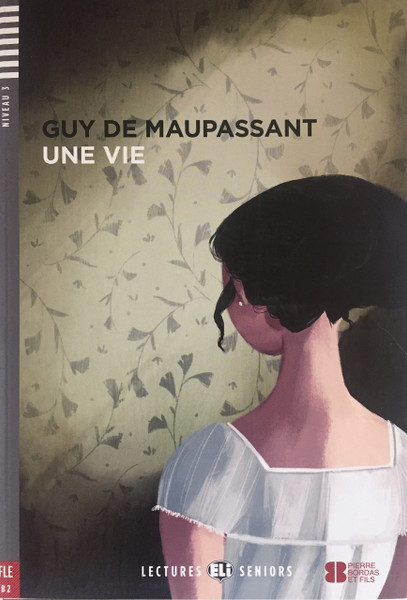 Une vie (with CD audio) - Maupassant - Easy reader B2