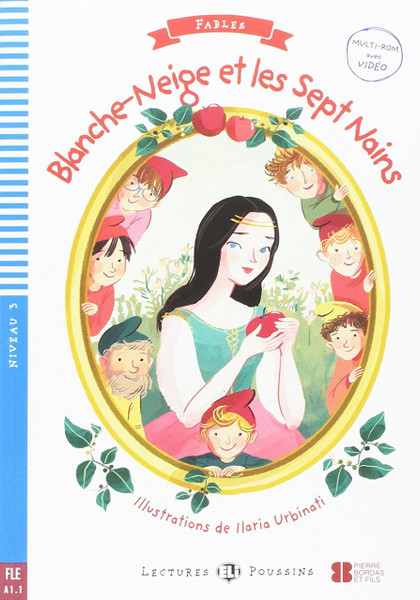Blanche-Neige et les Sept Nains (with multi-rom video) - French Easy reader A1.1