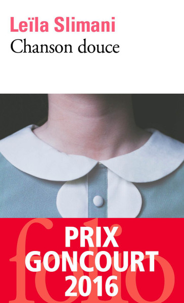 Chanson douce - (Pocket edition) Prix Goncourt 2016
