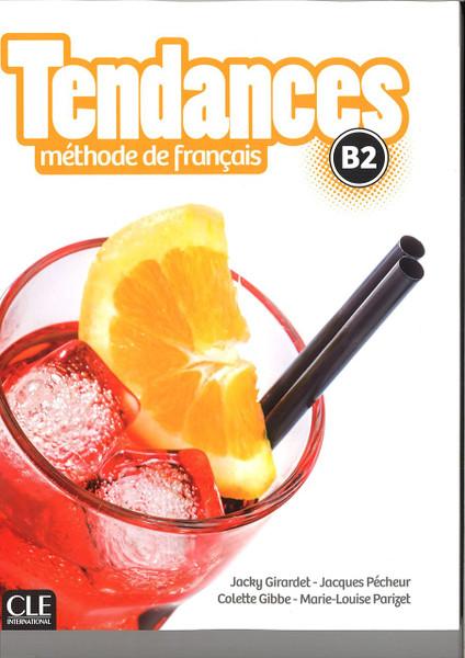 Tendances Methode de Francais B2 with DVD-Rom audio et video (livre eleve)