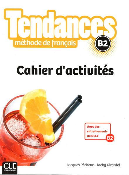 Tendances Methode de Francais B2 Cahier d'activites (workbook)