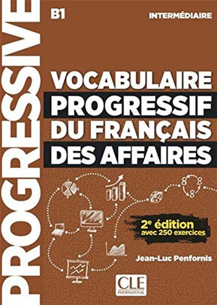 Vocabulaire progressif du francais des AFFAIRES -  Intermediaire B1 (with CDaudio) - 2e edition