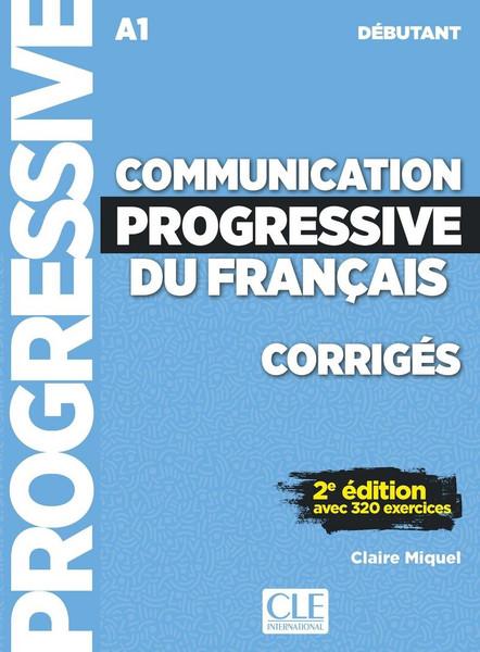 Communication progressive du francais - Debutant 320 exercices CORRIGES  - 2e edition