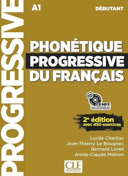 Phonetique progressive du francais - Debutant 450 exercices - 2eme edition (A1)