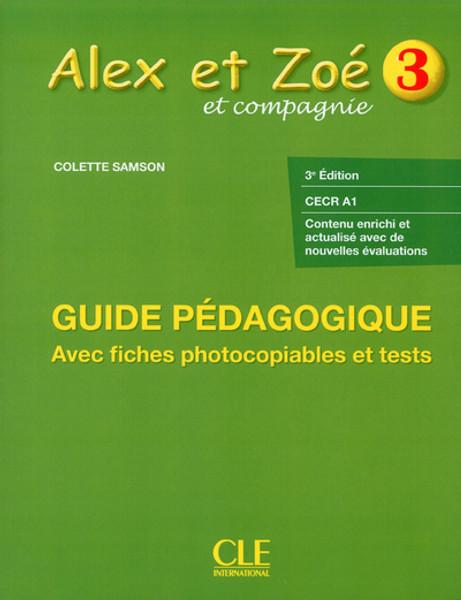 Alex et Zoe 3 : Guide pedagogique avec fiches photocopiables et tests 3e edition