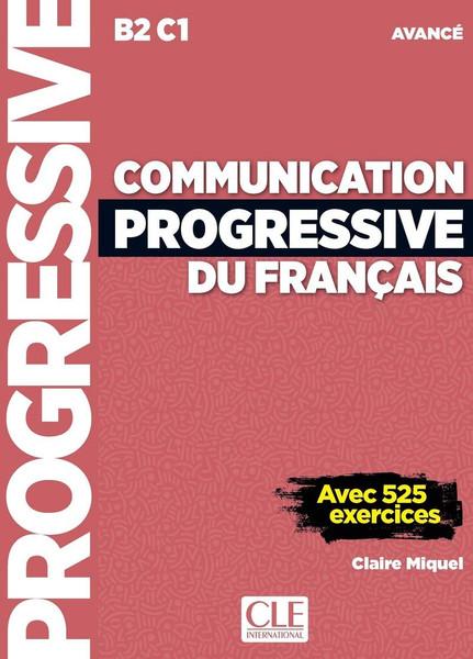 Communication progressive du francais - Avance 3eme edition avec 525 exercices (with CD) B2 - C1